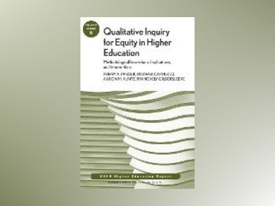 Qualitative Inquiry for Equity in Higher Education av AEHE