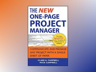The New One-Page Project Manager av Clark A. Campbell