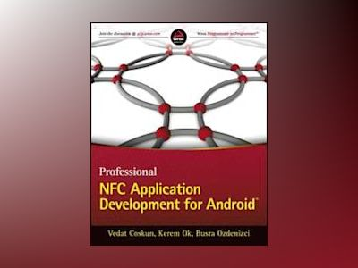 Professional NFC Application Development for Android av Vedat Coskun