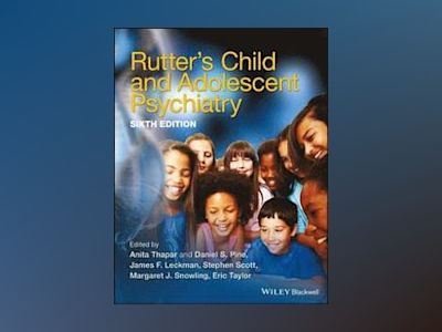 Rutter's Child and Adolescent Psychiatry, 6th Edition av Anita Thapar