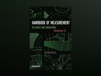 Handbook of Measurement in Science and Engineering, Volume 2 av Myer Kutz