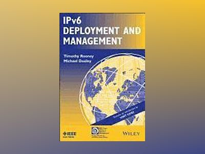 IPv6 Deployment and Management av Michael Dooley