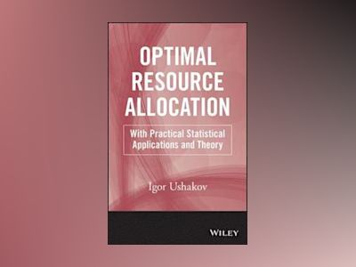 Optimal Resource Allocation: With Practical Statistical Applications and Th av Igor A. Ushakov