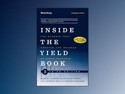 Inside the Yield Book: The Classic That Created the Science of Bond Analysi av Martin L. Leibowitz