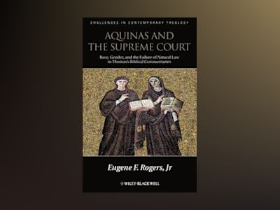 Aquinas and the Supreme Court: Biblical Narratives of Jews, Gentiles and Ge av Eugene F. Rogers