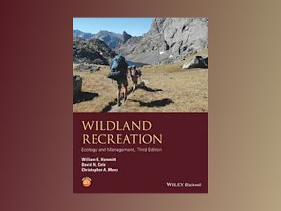 Wildland Recreation: Ecology and Management, 3rd Edition av William E. Hammitt