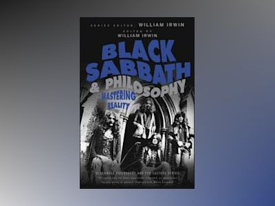 Black Sabbath and Philosophy: Mastering Reality av William Irwin