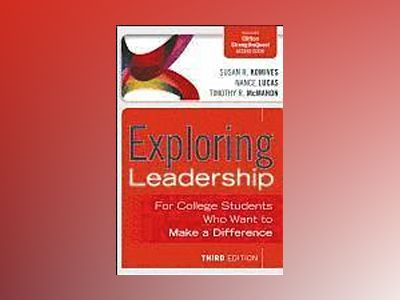 Exploring Leadership: For College Students Who Want to Make a Difference, 3 av Susan R. Komives