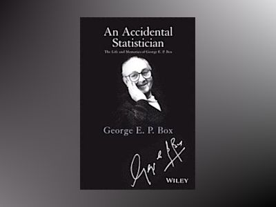 An Accidental Statistician: The Life and Memories of George E. P. Box av George E. P. Box