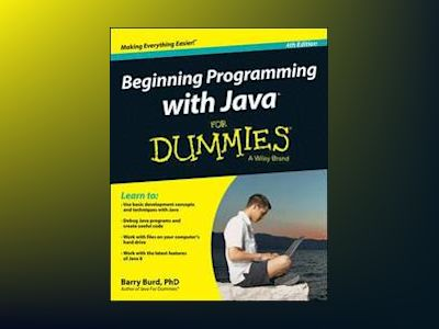Beginning Programming with Java For Dummies, 4th Edition av Barry Burd