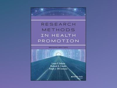 Research Methods in Health Promotion, 2nd Edition av Laura F. Salazar