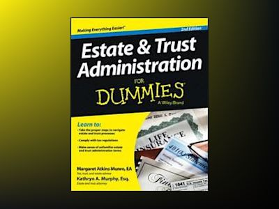 Estate and Trust Administration For Dummies, 2nd Edition av Margaret Atkins Munro