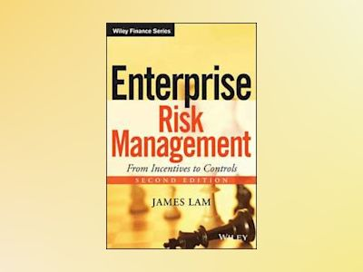 Enterprise Risk Management: From Incentives to Controls, 2nd Edition av James Lam