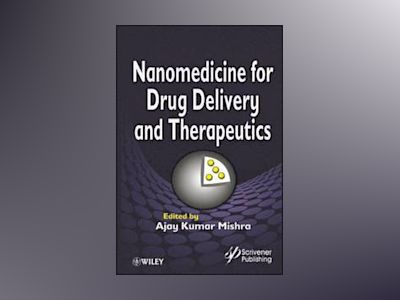 Nanomedicine for Drug Delivery and Therapeutics av Ajay Kumar Mishra
