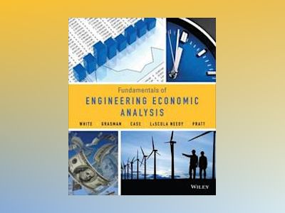 Fundamentals of Engineering Economic Analysis av John A. White