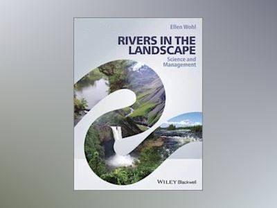 Rivers in the Landscape: Science and Management av Ellen Wohl