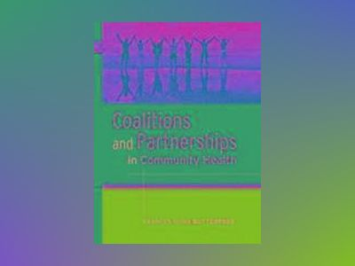 Coalitions and Partnerships in Community Health av F. Dunn Butterfoss