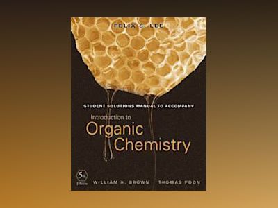 Student Solutions Manual to Accompany Introduction to Organic Chemistry, 5t av William H. Brown