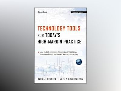 Technology Tools for Today's High-Margin Practice: How Client-Centered Fina av David J. Drucker