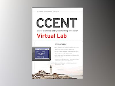 CCENT: Cisco Certified Entry Networking Technician Virtual Lab (ICND1 Exam av William Tedder