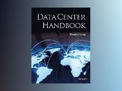 Data Center Handbook av Hwaiyu Geng