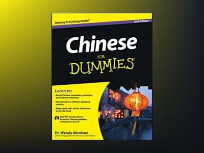 Chinese For Dummies, 2nd Edition av Wendy Abraham