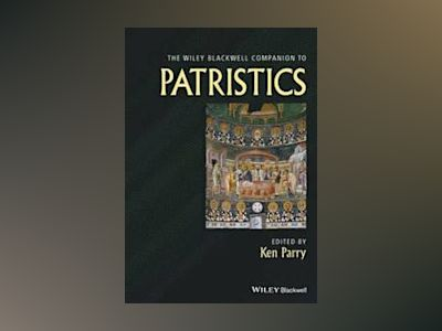 Wiley Blackwell Companion to Patristics av Ken Parry