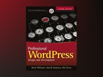 Professional WordPress: Design and Development av Brad Williams