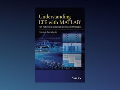 Understanding LTE with MATLAB: From Mathematical Modeling to Simulation and av Houman Zarrinkoub