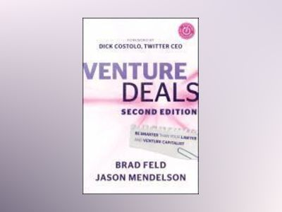 Venture Deals: Be Smarter Than Your Lawyer and Venture Capitalist, 2nd Edit av Brad Feld