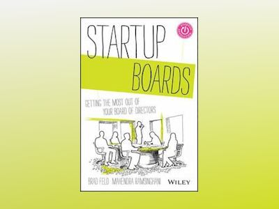 Startup Boards: Getting the Most Out of Your Board of Directors av Brad Feld
