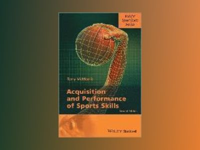 Acquisition and Perfortmance of Sports Skills, 2nd Edition av Terry McMorris