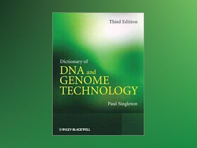 Dictionary of DNA and Genome Technology, 3rd Edition av Paul Singleton