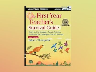 The First-Year Teacher's Survival Guide: Ready-to-Use Strategies, Tools and av Julia G. Thompson