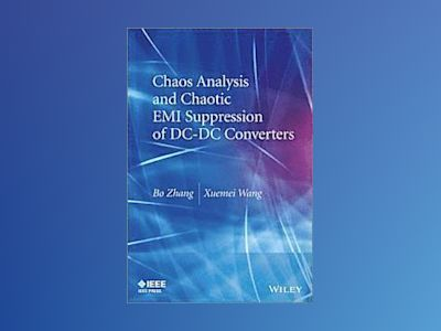 Chaos Analysis and Chaotic EMI Suppression of DC-DC Converters av Bo Zhang