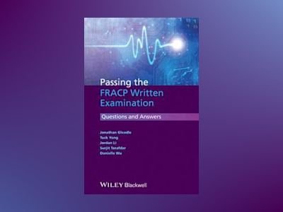 Passing the FRACP Written Examination: Questions and Answers av Jonathan Gleadle