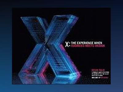 X: The Experience When Business Meets Design av Brian Solis
