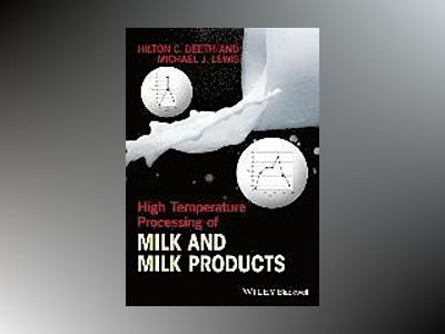 High Temperature Processing of Milk and Milk Products av Hilton Deeth