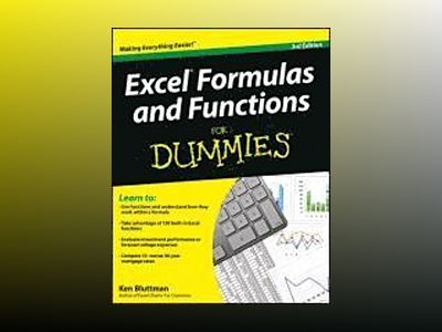 Excel Formulas and Functions For Dummies, 3rd Edition av Ken Bluttman