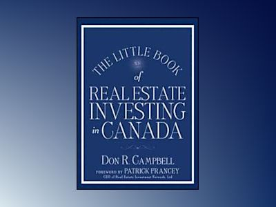 The Little Book of Real Estate Investing in Canada av Don R. Campbell