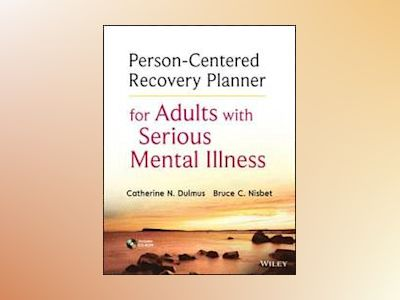 Person-Centered Recovery Planner for Adults with Serious Mental Illness av Catherine N. Dulmus