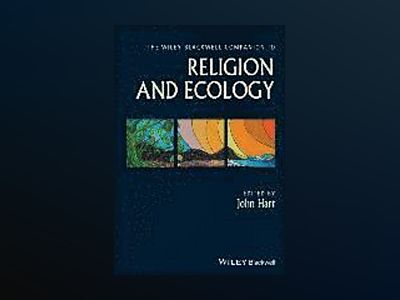 The Wiley-Blackwell Companion to Religion and Ecology av John Hart