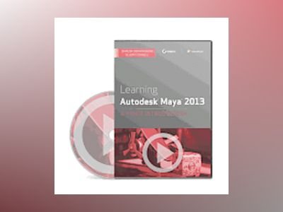 Learning Autodesk Maya 2013: A Video Introduction DVD av Dariush Derakhshani