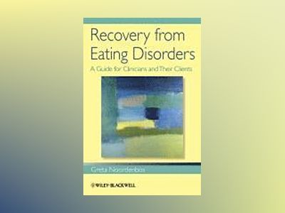Recovery from Eating Disorders: A Guide for Clinicians and Their Clients av Greta Noordenbos