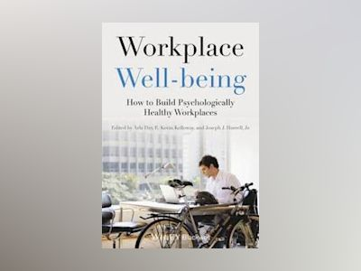 Workplace Well-being: How to Build Psychologically Healthy Workplaces av Arla Day