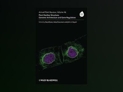 Annual Plant Reviews, Volume 46, Plant Nuclear Structure, Genome Architectu av D. Evans