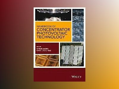 Handbook on Concentrator Photovoltaic Technology av Carlos Algora