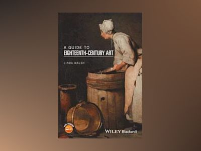 A Guide to Eighteenth-Century Art av Linda Walsh
