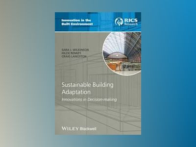 Sustainable Building Adaptation av Sara J. Wilkinson