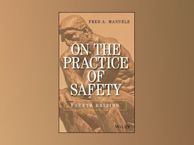 On the Practice of Safety, 4th Edition av Fred A. Manuele